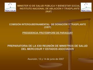 COMISIÓN INTERGUBERNAMENTAL  DE DONACIÓN Y TRASPLANTE (CIDT) PRESIDENCIA  PROTEMPORE  DE PARAGUAY
