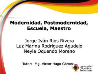 Modernidad, Postmodernidad, Escuela, Maestro
