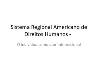 Sistema Regional Americano de Direitos Humanos -