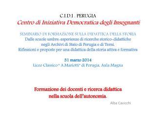Formazione  dei docenti e ricerca didattica  nella  scuola dell'autonomia .   Alba Cavicchi