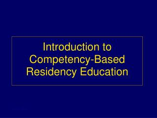 Introduction to Competency-Based Residency Education