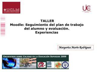 TALLER Moodle: Seguimiento del plan de trabajo  del alumno y evaluación.  Experiencias
