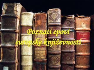 Poznati epovi europske književnosti