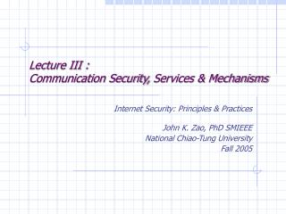 Lecture III :  Communication Security, Services & Mechanisms