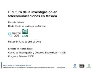 El futuro de la investigaci�n en telecomunicaciones en M�xico