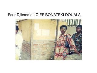 Four Djilemo au CIEF BONATEKI DOUALA