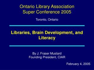 Libraries, Brain Development, and Literacy