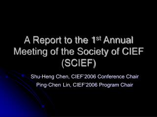 A Report to the 1 st  Annual Meeting of the Society of CIEF (SCIEF)