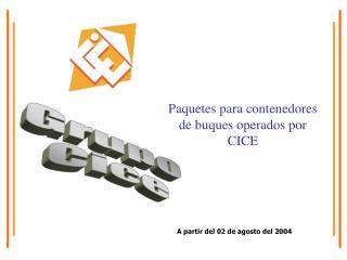 Paquetes para contenedores de buques operados por CICE