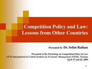 Competition Policy and Law: Lessons from Other Countries