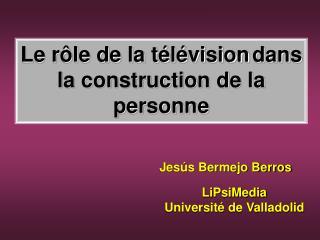 Le rôle de la télévision dans la construction de la personne