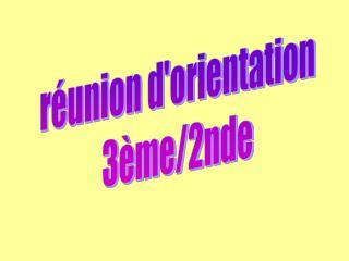 r�union d'orientation 3�me/2nde