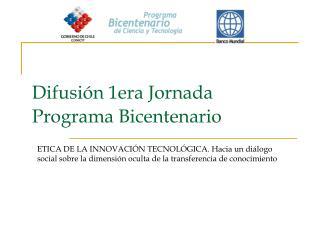 Difusión 1era Jornada Programa Bicentenario