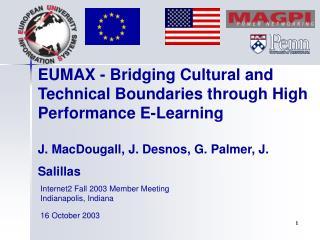 Internet2 Fall 2003 Member Meeting Indianapolis, Indiana 16 October 2003