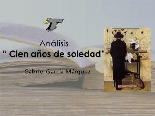 """Análisis """" Cien años de soledad"""""""