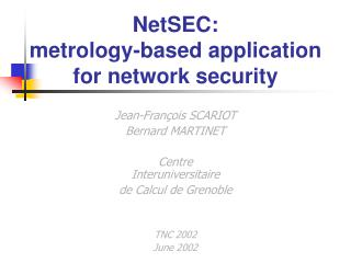 NetSEC:  metrology-based application  for network security