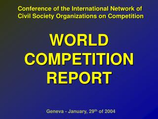 WORLD COMPETITION  REPORT