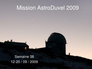 Mission AstroDuvel 2009