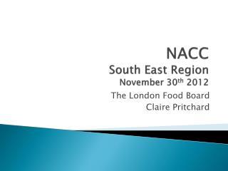 NACC South East Region November 30 th  2012