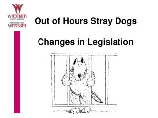 Out of Hours Stray Dogs Changes in Legislation