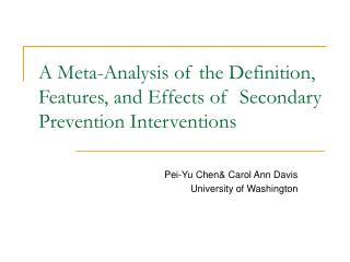 A Meta-Analysis of the Definition, Features, and Effects of   Secondary Prevention Interventions