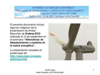 Proyecto eólico Canela inaugurado el 6 de diciembre de 2007