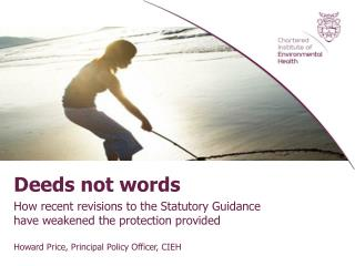 Deeds not words How recent revisions to the Statutory Guidance