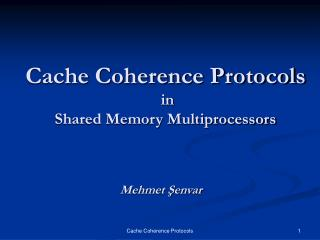 Cache Coherence Protocols  in  Shared Memory Multiprocessors