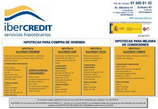 HIPOTECA iberCREDIT PREMIUM Destinado a quienes busquen las mejores condiciones