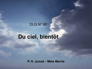 DLG N� 90 Du ciel, bient�t