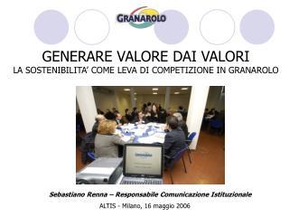 GENERARE VALORE DAI VALORI LA SOSTENIBILITA' COME LEVA DI COMPETIZIONE IN GRANAROLO