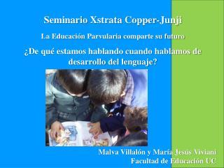 Seminario  Xstrata Copper-Junji La Educación  Parvularia  comparte su futuro