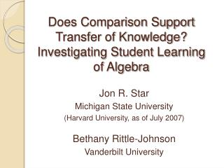Does Comparison Support Transfer of Knowledge Investigating Student Learning  of Algebra