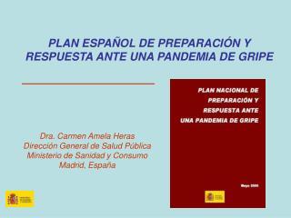 PLAN ESPAÑOL DE PREPARACIÓN Y RESPUESTA ANTE UNA PANDEMIA DE GRIPE