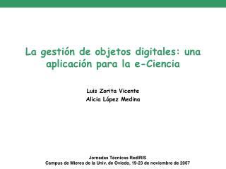 La gestión de objetos digitales: una aplicación para la e-Ciencia