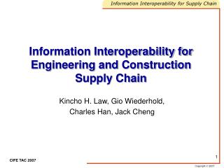 Information Interoperability for Engineering and Construction Supply Chain