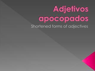 Adjetivos apocopados