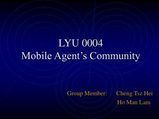 LYU 0004 Mobile Agent�s Community