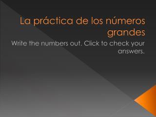 La práctica de los números grandes