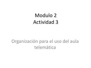 Modulo 2 Actividad 3
