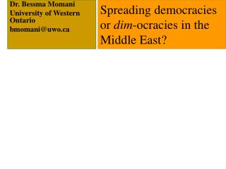 Spreading democracies or  dim -ocracies in the Middle East?