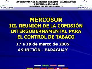 MERCOSUR III. REUNIÓN DE LA COMISIÓN INTERGUBERNAMENTAL PARA EL CONTROL DE TABACO