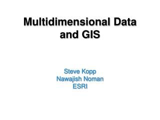 Multidimensional Data  and GIS