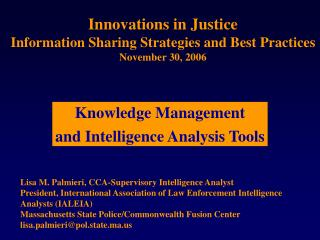 Innovations in Justice Information Sharing Strategies and Best Practices November 30, 2006