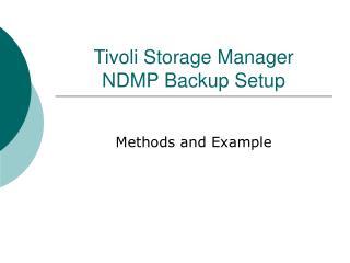 Tivoli Storage Manager  NDMP Backup Setup