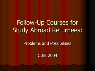 Follow-Up Courses for Study Abroad Returnees: