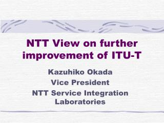 NTT View on further improvement of ITU-T
