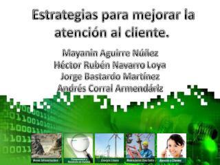 Estrategias para mejorar la atención al cliente.