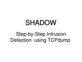 Step-by-Step Intrusion Detection  using TCPdump