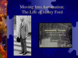 Moving Into Automation: The Life of Henry Ford